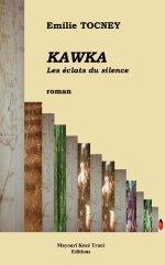 Kawka ! Les éclats du silence